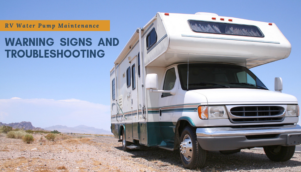 RV Water Pump Maintenance Warning Signs and Troubleshooting